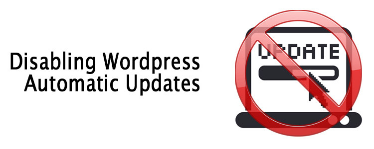 How To Disable Automatic Wordpress Updates