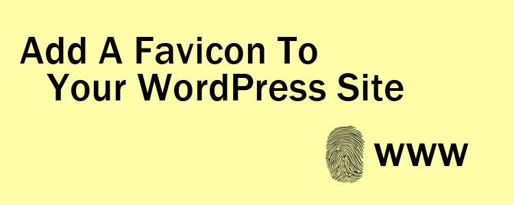 Add A Favicon To Your Wordpress Site